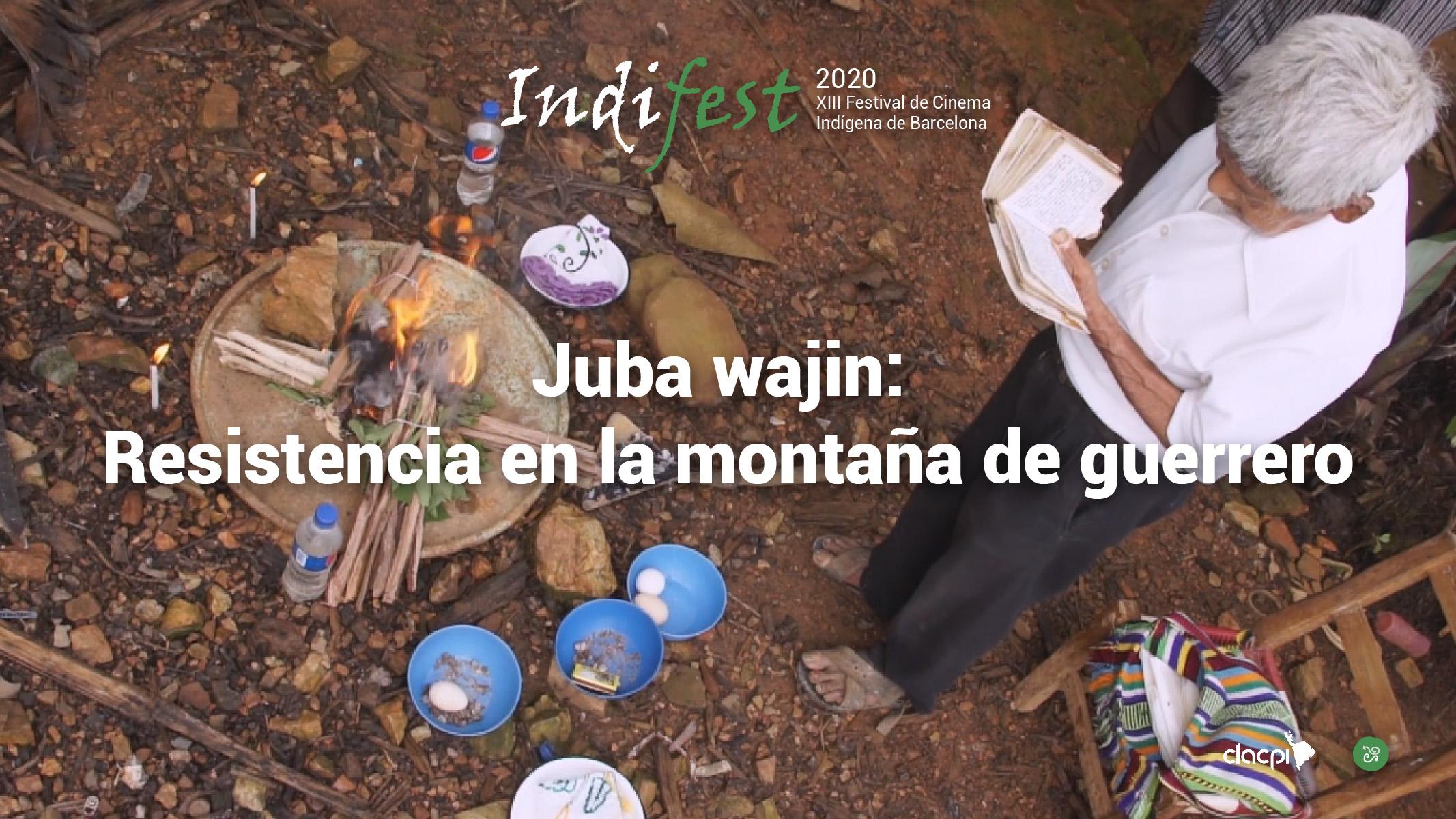 Juba wajiín: Resistencia en la montaña de guerrero